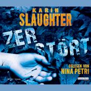 Karin Slaughter: Zerstört
