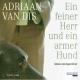 Ein feiner Herr und ein armer Hund - Hörbuch zum Download - Adriaan van Dis, Sprecher: August Zirner