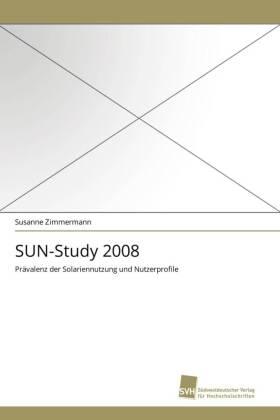 SUN-Study 2008 - Prävalenz der Solariennutzung und Nutzerprofile - Zimmermann, Susanne