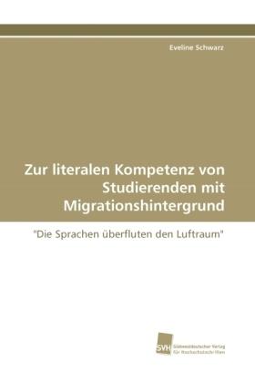 Zur literalen Kompetenz von Studierenden mit Migrationshintergrund -
