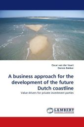 A business approach for the development of the future Dutch coastline - Oscar van der Vaart