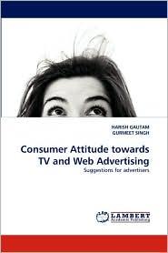 Consumer Attitude Towards Tv And Web Advertising - Harish Gautam, GURMEET SINGH