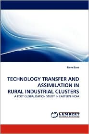 Technology Transfer And Assimilation In Rural Industrial Clusters