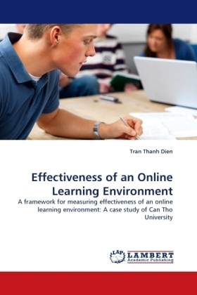Effectiveness of an Online Learning Environment - A framework for measuring effectiveness of an online learning environment: A case study of Can Tho University - Dien, Tran Thanh