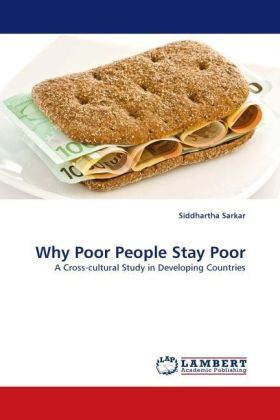Why Poor People Stay Poor - A Cross-cultural Study in Developing Countries - Sarkar, Siddhartha