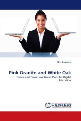 Pink Granite and White Oak - France and Texas Have Grand Plans for Digital Education - Bearden, D. L.