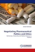 Negotiating Pharmaceutical Politics and Ethics