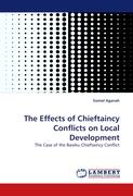 The Effects of Chieftaincy Conflicts on Local Development