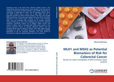 MLH1 and MSH2 as Potential Biomarkers of Risk for Colorectal Cancer - Eduard Sidelnikov