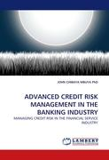 ADVANCED CREDIT RISK MANAGEMENT IN THE BANKING INDUSTRY
