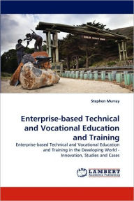 Enterprise-Based Technical and Vocational Education and Training - Stephen Murray