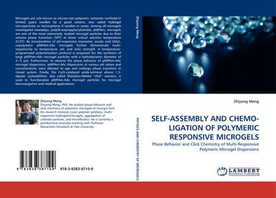 SELF-ASSEMBLY AND CHEMO-LIGATION OF POLYMERIC RESPONSIVE MICROGELS - Zhiyong Meng