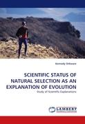 SCIENTIFIC STATUS OF NATURAL SELECTION AS AN EXPLANATION OF EVOLUTION