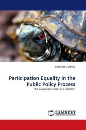 Participation Equality in the Public Policy Process - The Clayoquot Land Use Decision - Callihoo, Christine