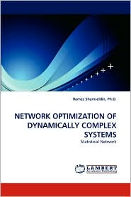 Network Optimization of Dynamically Complex Systems