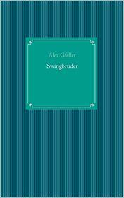 Swingbruder - Alex Gfeller