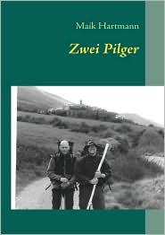 Zwei Pilger - Maik Hartmann