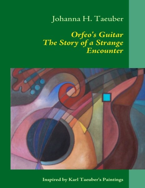 Orfeo´s Guitar The Story of a Strange Encounter als Buch von Johanna H. Taeuber - Books on Demand
