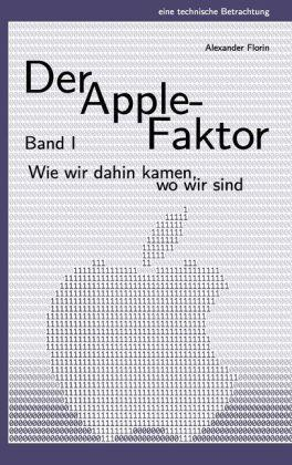 Der Apple-Faktor, Band I - Alexander Florin