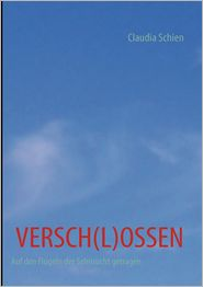 VERSCH(L)OSSEN - Claudia Schien