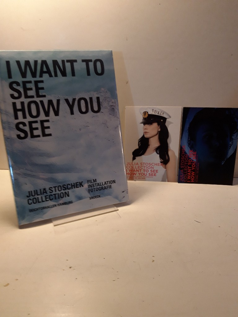 Julia Stoscheck Collection - I want to see how you see. [Ausstellungskatalog]. - Luckow, Dirk (Hg.)