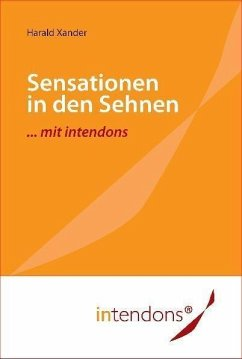 Sensationen in den Sehnen ... mit intendons (eBook, PDF) - Xander, Harald