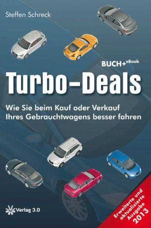 Turbo-Deals 2013: Wie Sie beim Kauf oder Verkauf Ihres Gebrauchtwagens besser fahren