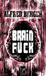 BRAINFUCK: Horror, Fantasy - Alfred Berger