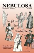 Daniela Kuka;Denis Leifeld;Andreas Lotz;Felix Riedel;Christian Sternad: Subjekte der Geschichte