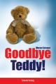 Goodbye Teddy! - Werner Geismar