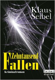 Zehntausend Fallen - Klaus Seibel