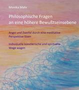 Monika Mahr: Philosophische Fragen an eine höhere Bewußtseinsebene