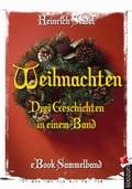 Weihnachten - Drei Geschichten in einem Band - Heinrich Seidel
