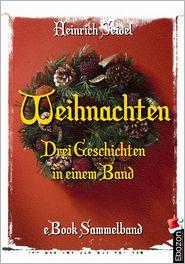 Weihnachten - Drei Geschichten in einem Band: Sammelband - Heinrich Seidel