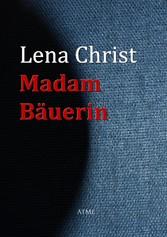 Madam Bäuerin - Lena Christ