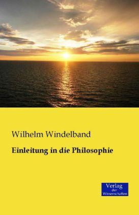 Einleitung in die Philosophie - Windelband, Wilhelm