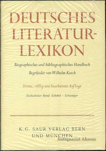 Deutsches Literatur-Lexikon, Bd.16 Schobel - Schwaiger - Bigler, Ingrid