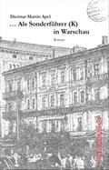 . Als Sonderführer (K) in Warschau - Dietmar Martin Apel
