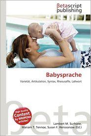 Babysprache - Lambert M. Surhone (Editor), Mariam T. Tennoe (Editor), Susan F. Henssonow (Editor)