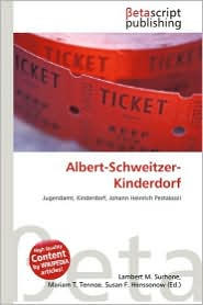 Albert-Schweitzer-Kinderdorf - Lambert M. Surhone (Editor), Mariam T. Tennoe (Editor), Susan F. Henssonow (Editor)