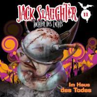 Jack Slaughter: Tochter des Lichts, Folge 11: Im Haus des Todes