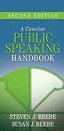 Concise Public Speaking Handbook Value Package [With Myspeechkit] - Beebe, Steven A.; Beebe, Susan J.