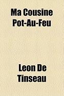 Ma Cousine Pot-Au-Feu - Tinseau, Lon De