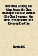 Kim Clans: Andong Kim Clan, Ansan Kim Clan, Cheongdo Kim Clan, Gimhae Kim Clan, Gwangsan Kim Clan, Gyeongju Kim Clan, Kaesong Kim