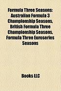 Formula Three Seasons: Australian Formula 3 Championship Seasons, British Formula Three Championship Seasons, Formula Three Euroseries Season
