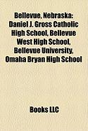Bellevue, Nebraska: Daniel J. Gross Catholic High School, Bellevue West High School, Bellevue University, Omaha Bryan High School