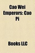 Cao Wei Emperors: Cao Pi, Cao Rui, Cao Mao, Cao Fang, Co Hun