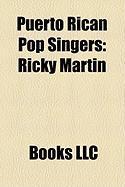 Puerto Rican Pop Singers: Ricky Martin