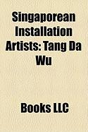 Singaporean Installation Artists: Tang Da Wu