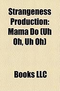 Strangeness Production: Mama Do (Uh Oh, Uh Oh)
